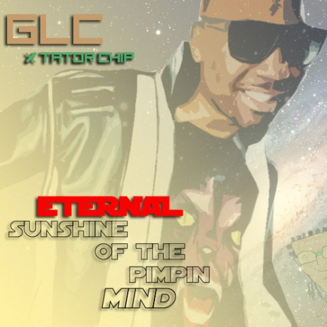 GLC – Eternal Sunshine of the Pimpin Mind (Mixtape)