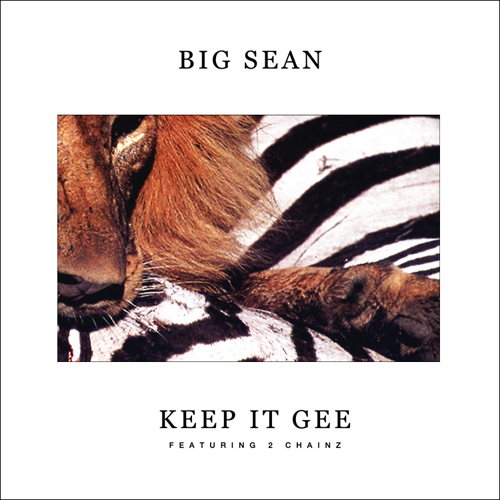 Big Sean featuring 2 Chainz - Keep It Gee (Tagless)