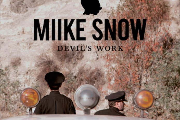 Miike Snow - Devil's Work