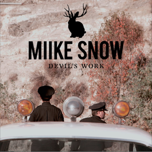 Miike Snow - Devil's Work