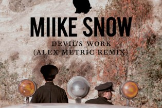 Miike Snow - Devil's Work (Alex Metric Remix)