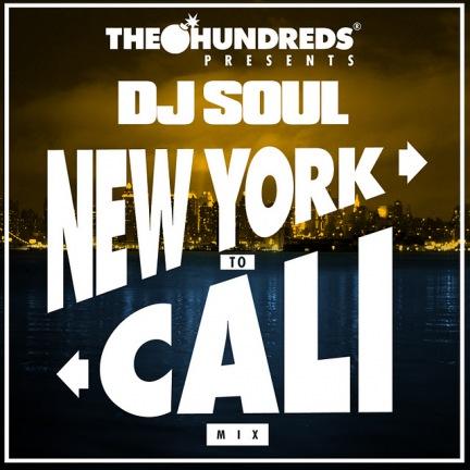 DJ Soul x The Hundreds - New York to Cali (Mixtape)