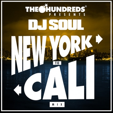DJ Soul x The Hundreds - New York to Cali (Mixtape)