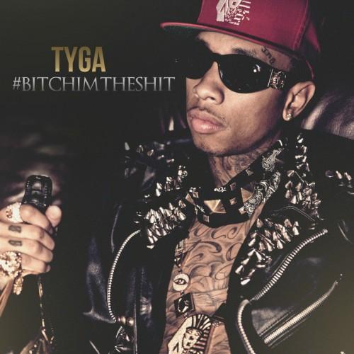 Tyga – #BitchImTheShit (Mixtape)