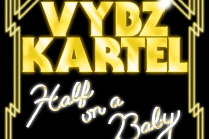 Vybz Kartel featuring Pusha T – Half on a Baby (Remix)