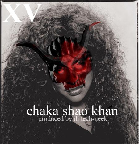 XV - Chaka Shao Khan