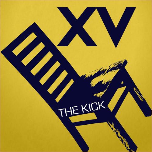 XV - The Kick