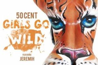 50 Cent featuring Jeremih - Girls Go Wild
