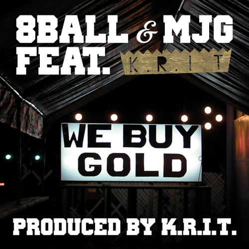8Ball & MJG featuring Big K.R.I.T. - We Buy Gold