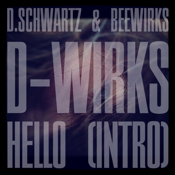 D-Wirks - Hello (Intro)