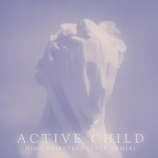 Active Child - High Priestess (CFCF Remix)