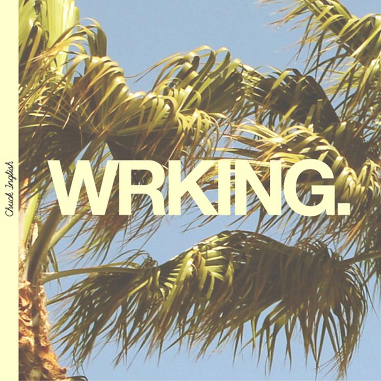 Chuck Inglish - Working (Beat Tape)