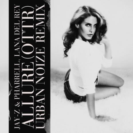 Jay-Z & Pharrell & Lana Del Rey - Allure (OTTR) (Urban Noize Remix)