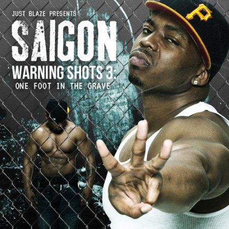 Saigon – Warning Shots 3: One Foot In The Grave (Mixtape)