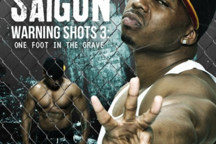 Saigon – Warning Shots 3: One Foot In The Grave (Mixtape)