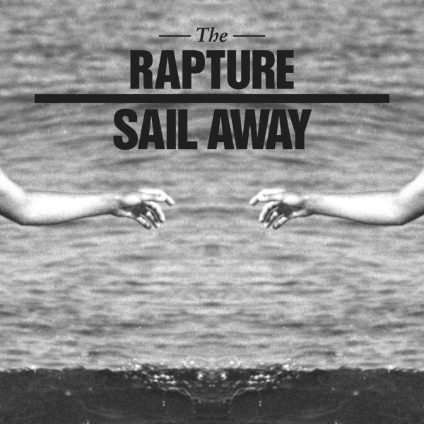 The Rapture - Sail Away (Remix EP)