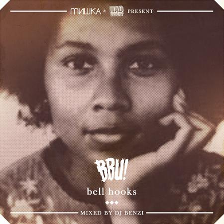 Mishka & Mad Decent present: BBU - bell hooks (Mixtape)