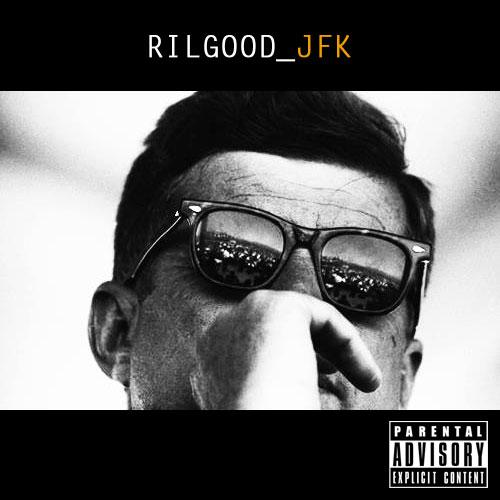 Rilgood - JFK (Mixtape) (Trailer)