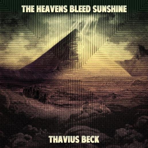 Thavius Beck - The Heavens Bleed Sunshine