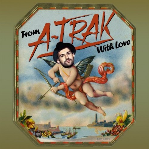 A-Trak - From A-Trak With Love