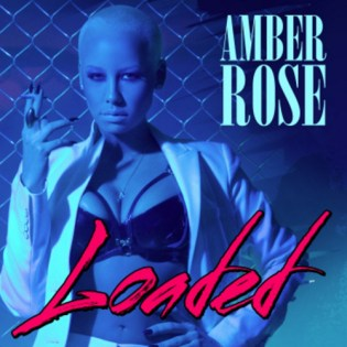 Amber Rose - Loaded