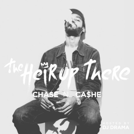 Chase N. Cashe - The Heir Up There (Mixtape)