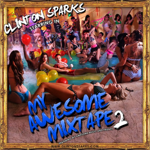 Clinton Sparks - My Awesome Mixtape 2