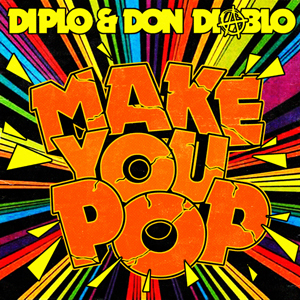 Diplo & Don Diablo - Make You Pop