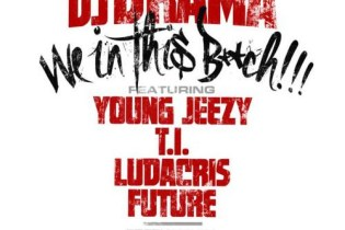 DJ Drama featuring Young Jeezy, T.I., Ludacris & Future - We In This Bitch