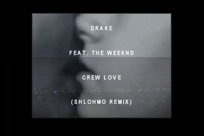 Drake featuring The Weeknd - Crew Love (Official Shlohmo Remix)