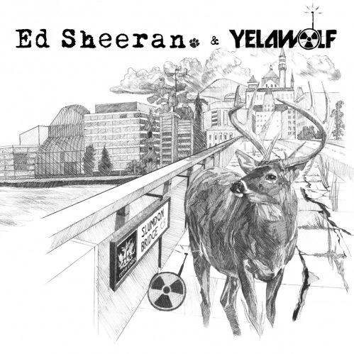 Ed Sheeran & Yelawolf - The Slumdon Bridge (EP)