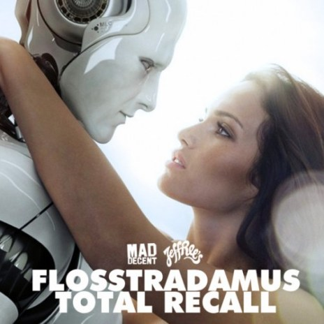 Flosstradamus - Total Recall EP
