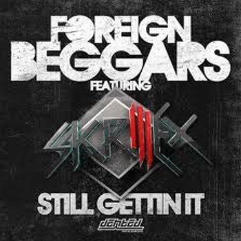 Foreign Beggars featuring Skrillex - Still Getting It