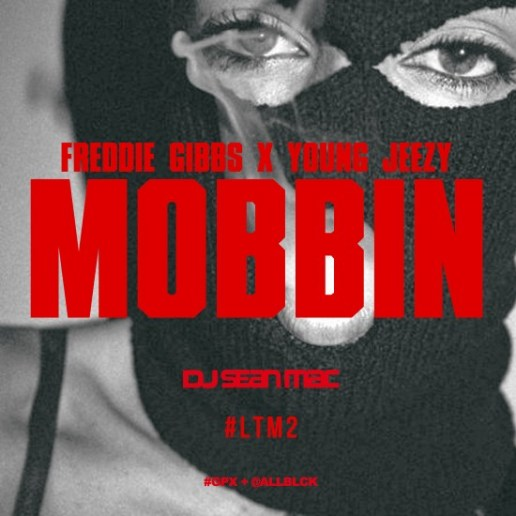 Freddie Gibbs featuring Young Jeezy – Mobbin'