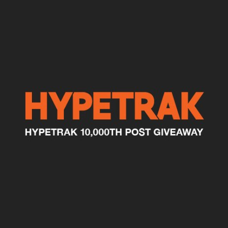 10.000th Post on Hypetrak (Giveaway)