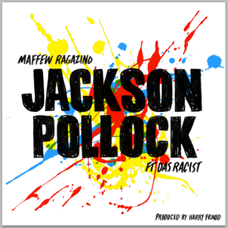 Maffew Ragazino featuring Das Racist - Jackson Pollock (Produced by Harry Fraud)