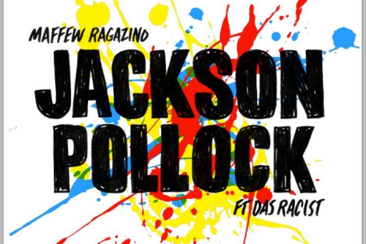 Maffew Ragazino featuring Das Racist - Jackson Pollock (Produced by Harry Fraud)