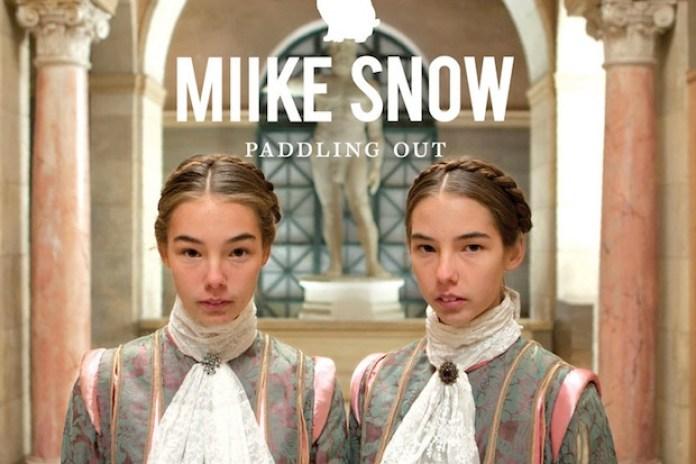 Miike Snow - Paddling Out