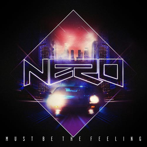 Nero - Must Be The Feeling (Flux Pavilion & Nero Remix)