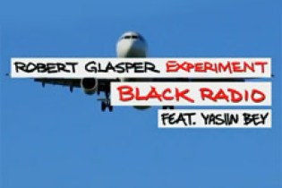 Robert Glasper Experiment featuring Yasiin Bey (Mos Def) - Black Radio (Lyric Video)