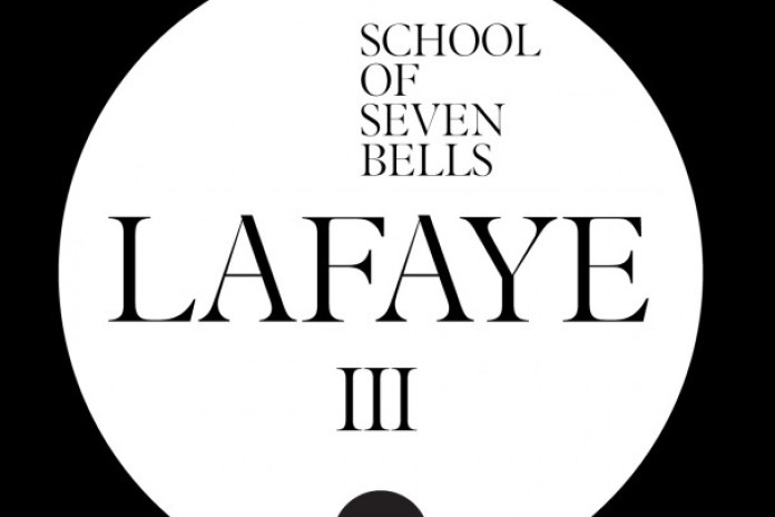 School of Seven Bells - Lafaye