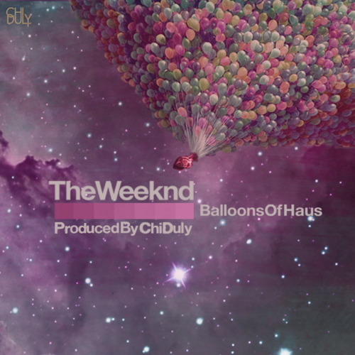 The Weeknd - Balloons of Haus (Produced by Chi Duly)