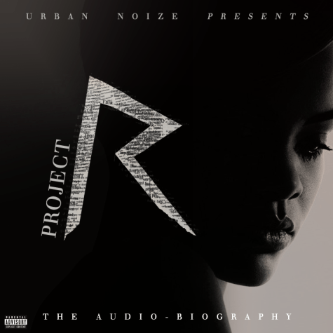 Urban Noize Presents: Rihanna – Project R (The Audio-biography)