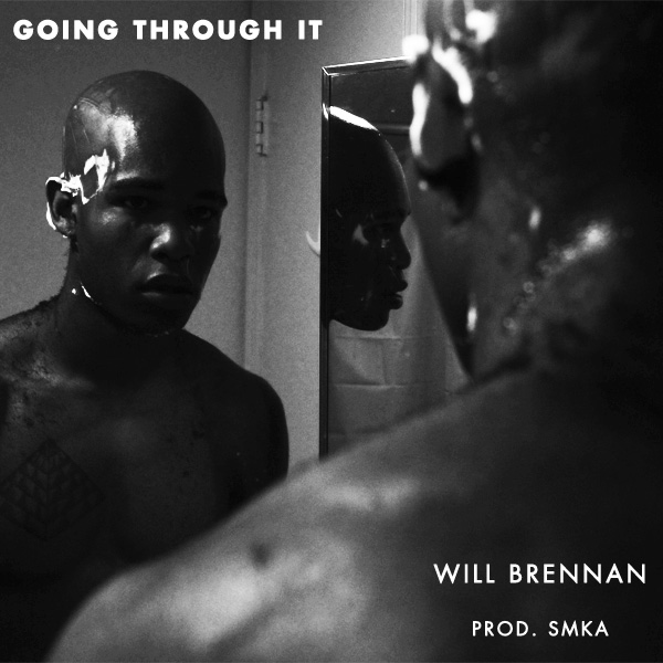 Will Brennan - Going Through It