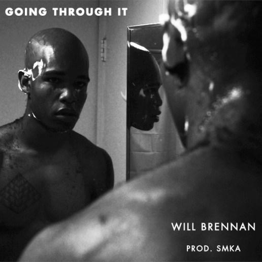 Will Brennan - Going Through It