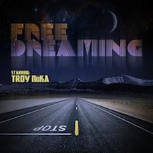 Troy NōKA - Free Dreaming (Free Album)