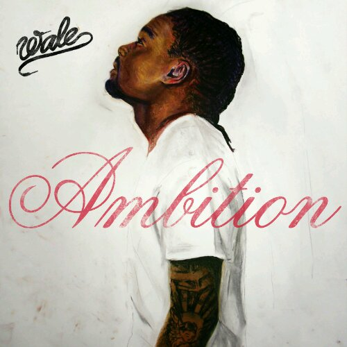 Wale featuring Meek Mill & Rick Ross - Ambition