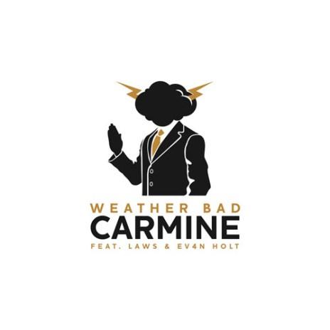 Carmine featuring Laws & Ev4n Holt - Weather Bad