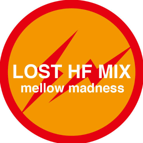 Hiroshi Fujiwara - LOST HF MIX Mellow Madness Mix