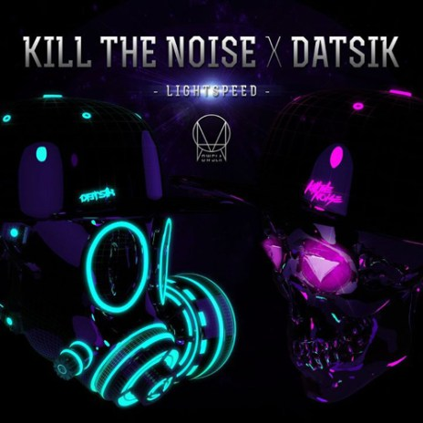 Kill The Noise & Datsik – Lightspeed